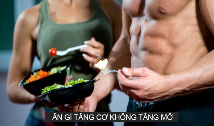 Nên ăn gì khi tập thể hình tăng cơ không tăng mỡ?